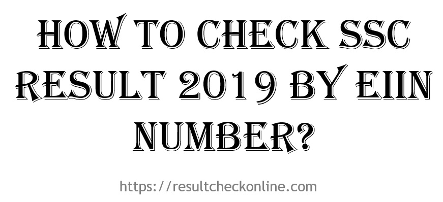 How to Check SSC Result 2019 by EIIN Number