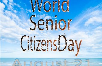 Senior Citizens Day – Happy Senior Citizens Day 2019