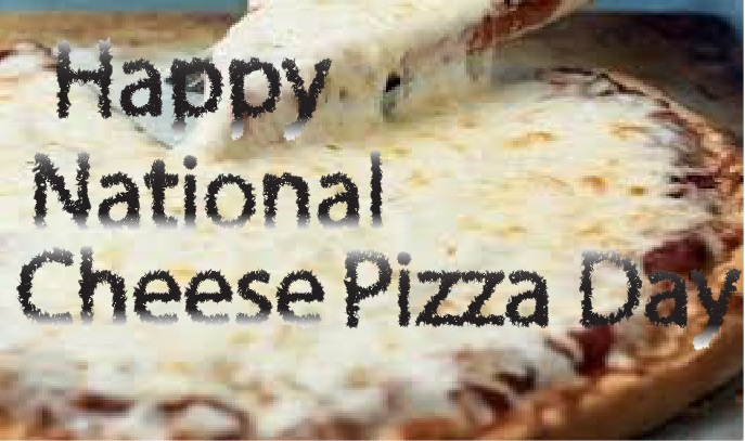 Happy National Cheese Pizza Day 2019 Massage, Wishes, SMS, Quotes, Picture, Image, Wallpaper