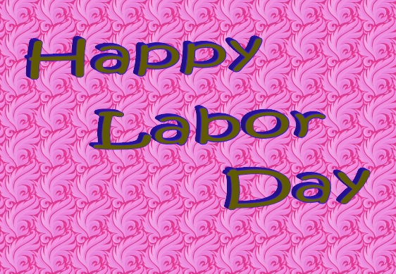 Happy Labor Day 2019 Wishes, Messages, Quotes, Saying, Pictures, Greetings, Pic, SMS, Images, Text, Photos, Wallpaper
