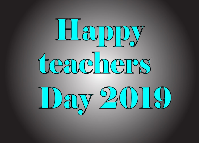 Teacher's Day 2019 Massage, Wishes, SMS, Quotes, Picture, Image, Wallpaper, Greetings card