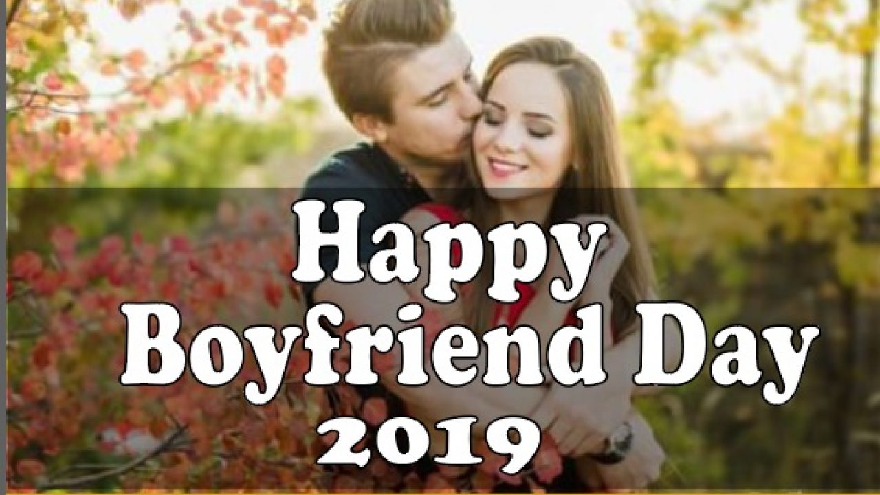 Boyfriend Day 2019 Happy Boyfriend Day 2019 Latest Wishes Message Quotes Cards Status Image Picture And Hd Wallpaper Resultcheckonline Com