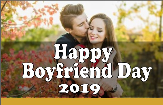 Happy Boyfriend Day 2019 - Latest Wishes, Message, Quotes, Cards, status, Image, Picture and HD Wallpaper.