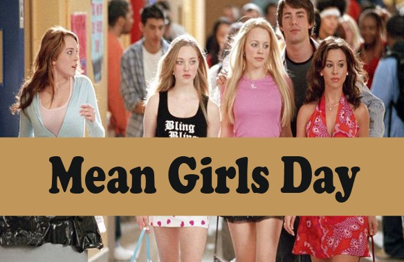Mean Girls Day 2019 wishes, quotes, cards, SMS, message, status, Image, Picture and HD Wallpaper