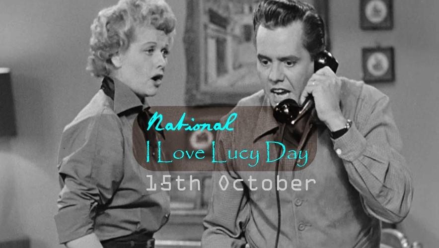 National I Love Lucy Day, National I Love Lucy Day 2021