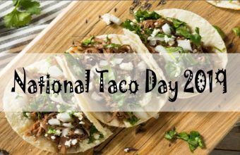 National Taco Day – National Taco Day 2019 – Latest Update 4th October