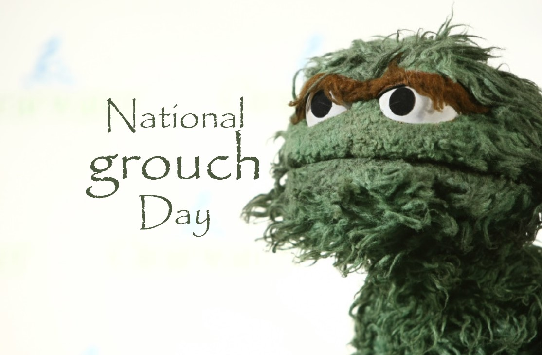 National grouch Day, National grouch Day 2021