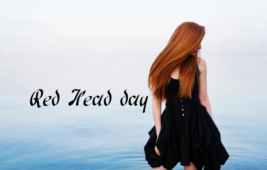 National Redhead Day 2021 Date, History, Celebrations Idea, Wishes, Quotes, Images, Pictures, Photos