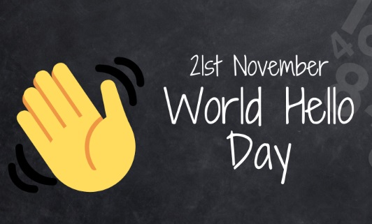 World Hello Day 2019 Celebrations Idea, Wishes, Quotes, Messages, Images & Status