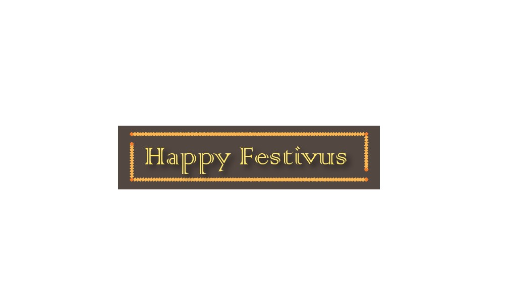 Happy Festivus, Happy Festivus  2021