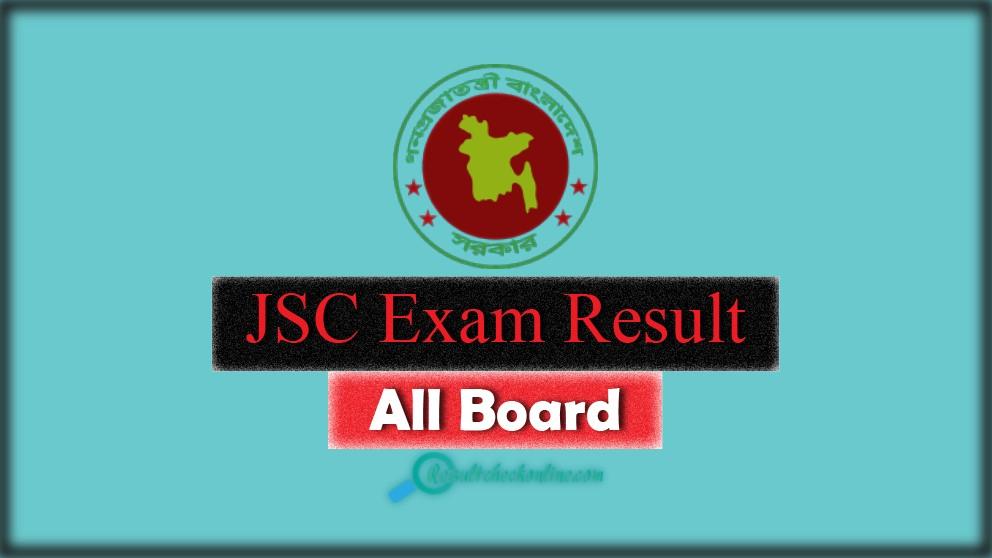JSC EXAM RESULT ALL BOARD, JSC EXAM RESULT 2021 ALL BOARD