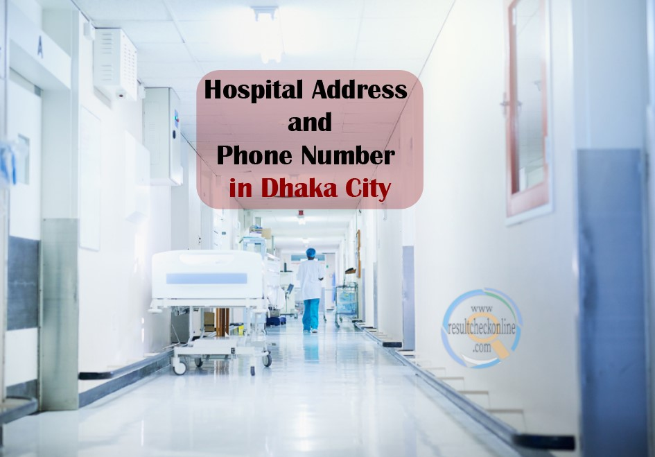 Hospital Address and Phone Number In Dhaka City