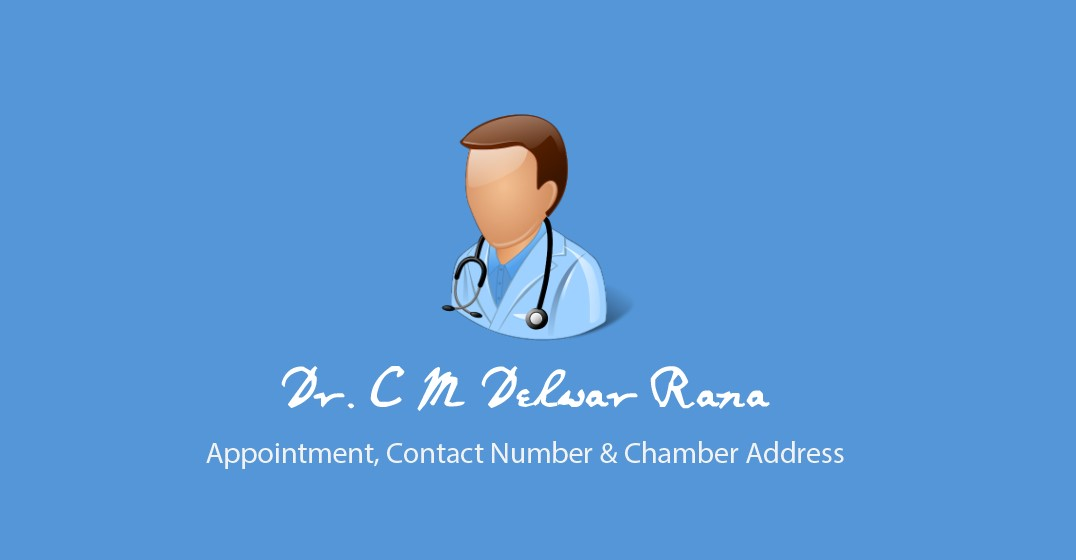 Kidney & Urology Specialist Dr. C M Delwar Rana Contact Number, Designation, Chamber Address, Visiting Time
