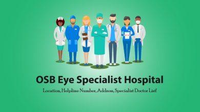 OSB Eye Specialist Hospital Location, Helpline Number, Address, Hotline Number & Phone Number for Appointment