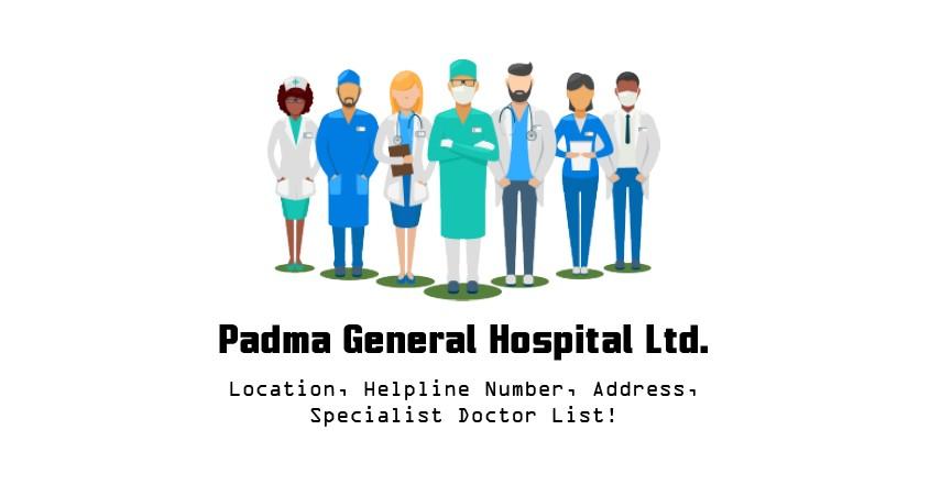 Padma General Hospital Ltd.