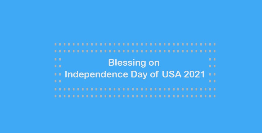Blessing on Independence Day of USA 2021