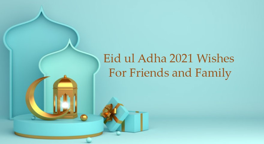 Eid ul Adha 2021 Wishes For Friends and Family