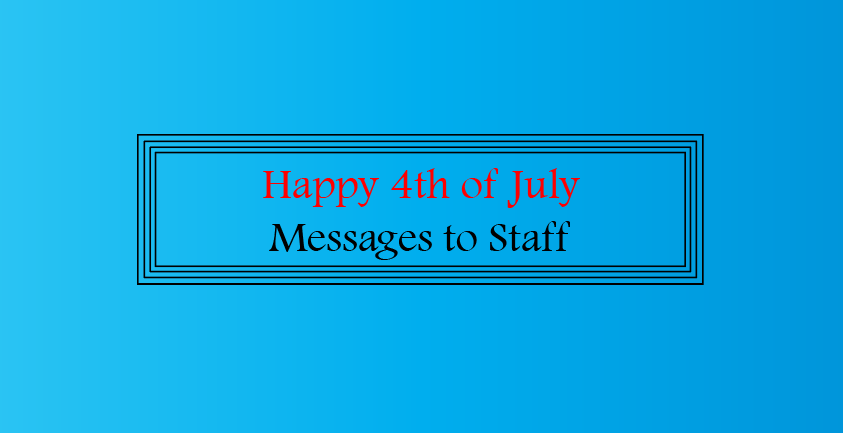 Happy 4th of july Messages to Staff