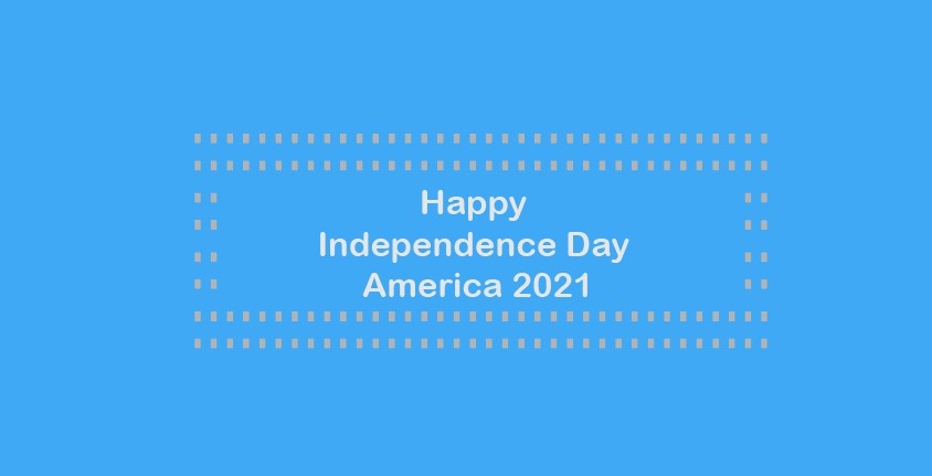 Happy Independence Day America 2021