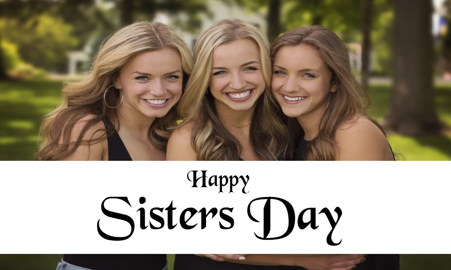 Sisters Day 2021 - Happy Sisters Day 2021 in the United States(Sunday, August 1) Wishes Message, Quotes, Status, SMS, Image, Greeting Cards