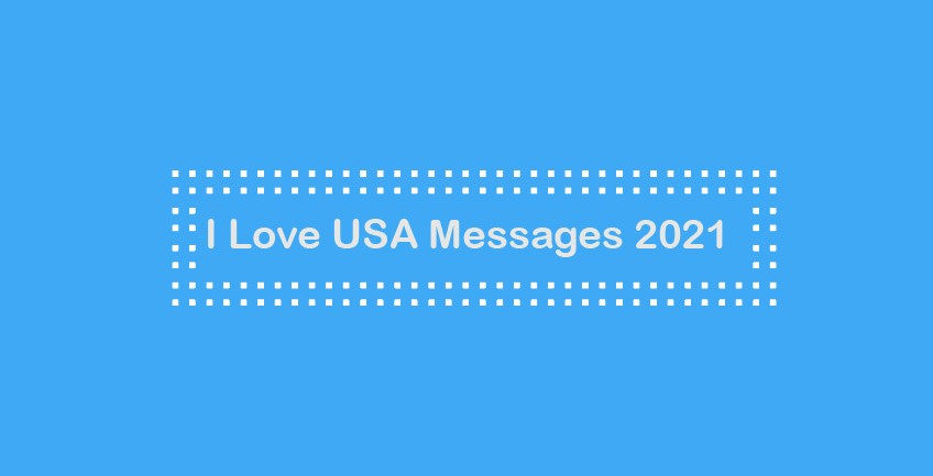 I Love USA Messages 2021