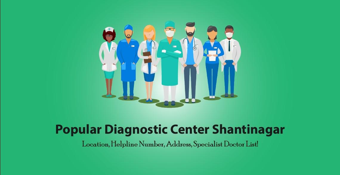 Popular Diagnostic Center Shantinagar