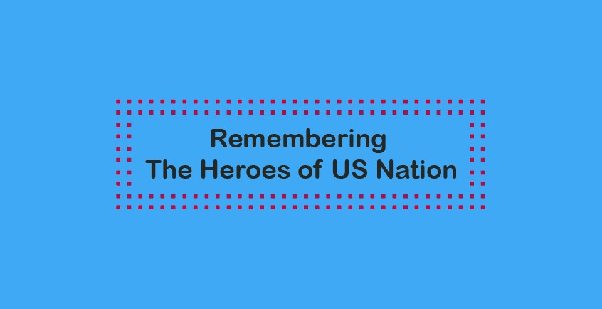 Remembering The Heroes of US Nation