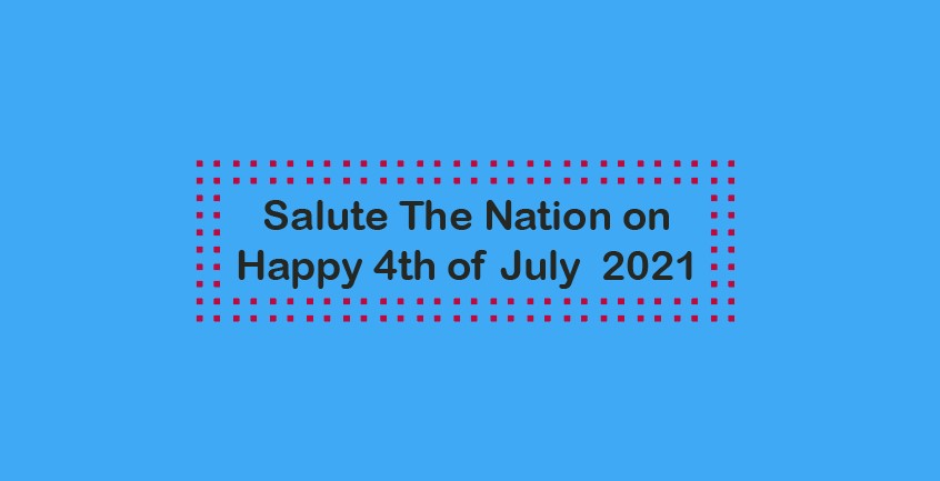 Salute The Nation on Happy 4th of July 2021