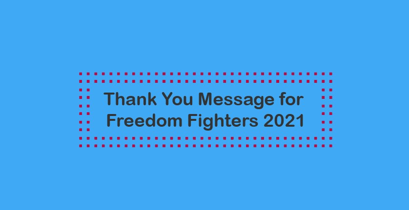 Thank You Message for Freedom Fighters 2021