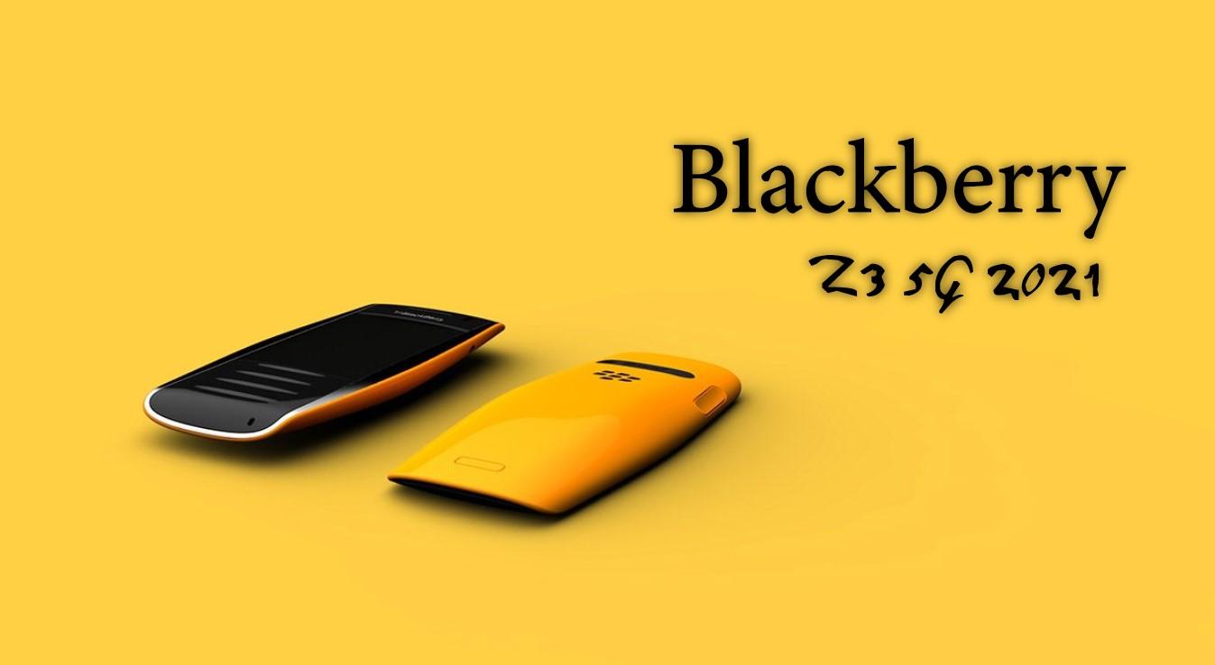 Blackberry Z3 5G, Blackberry Z3 5G 2021